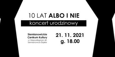 czarno-biała grafika z informacjami i urodznowym koncercie zespołu Albo i Nie.